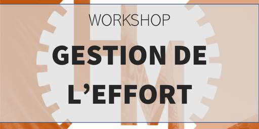 Workshop Gestion de l'effort (w/ Montes M)
