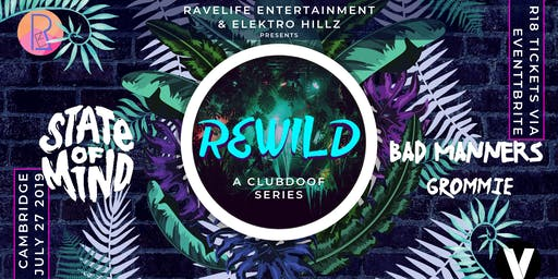 REWILD CAMBRIDGE - Feat. State Of Mind, Bad Manners & More