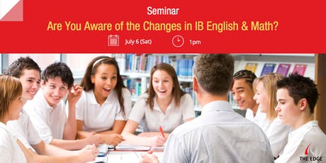 Seminar: Are You Aware of the Changes in IB English & Math? tickets