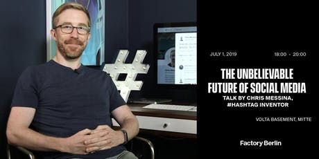 The Unbelievable Future of Social Media– Talk by Chris Messina, #Hashtag Inventor tickets
