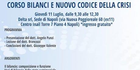 CORSO BILANCI E NUOVO CODICE DELLA CRISI, Napoli, 11 luglio biglietti