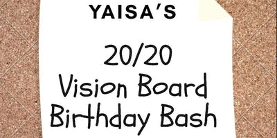 Yaisa's 20/20 Vision Board Birthday Bash