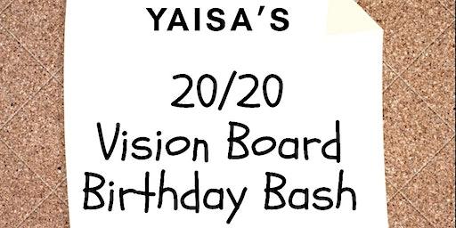 Yaisa's 20/20 Vision Board Birthday Bash
