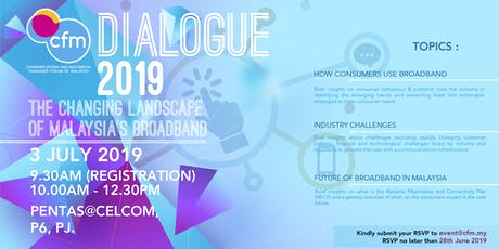 CFM DIALOGUE 2019 : CHANGING THE LANDSCAPE OF MALAYSIA'S BROADBAND tickets