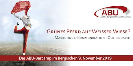 ABU-Barcamp im Bergischen 9.Nov. 2019 Marketing & Kommunikation-Quergedacht! Tickets