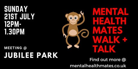 MENTAL HEALTH MATES WALK. Jubilee park, Heathfield tickets