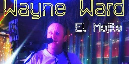Wayne Ward Live @ El Mojito