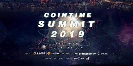 Cointime Summit 2019·Vietnam Station (Blockchain Industry Conference) tickets