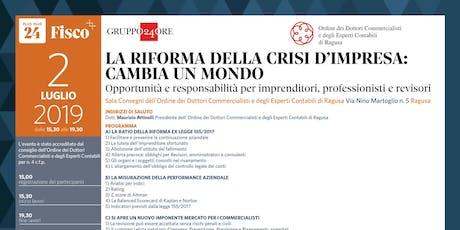 LA RIFORMA DELLA CRISI D'IMPRESA CAMBIA UN MONDO, Ragusa, 2 luglio biglietti