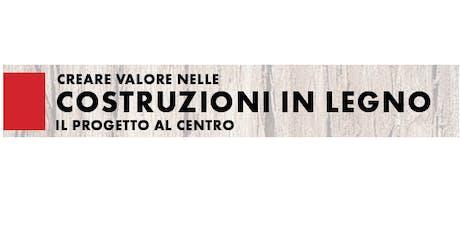MILANO - Creare valore nelle costruzioni in legno: IL PROGETTO AL CENTRO biglietti