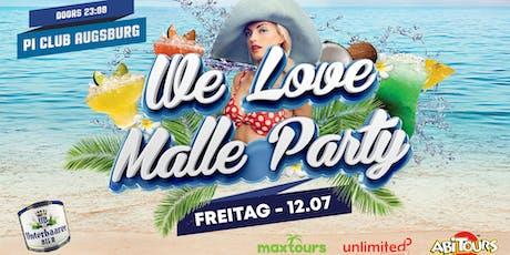 WE LOVE MALLE AUGSBURG 12.07.2019 Tickets