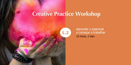 Creative Practice Workshop - Level 2 - Porto bilhetes