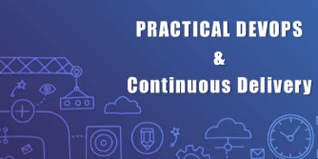 Practical DevOps & Continuous Delivery 2 Days Virtual Live Training in Hamilton tickets