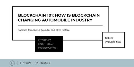 Blockchain 101: How is Blockchain Changing Automobile Industry? — Preface.ai | July 4 tickets
