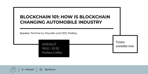 Blockchain 101: How is Blockchain Changing Automobile Industry? — Preface.ai | Jun 27