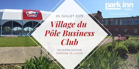 Village du Pôle Business Club (deuxième édition) - Domaine de Luchin billets