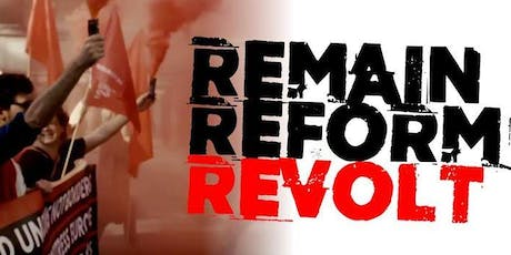 Remain Reform Revolt - London  tickets
