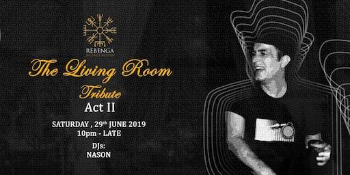 Rebenga presents: The Living Room Tribute: Act II