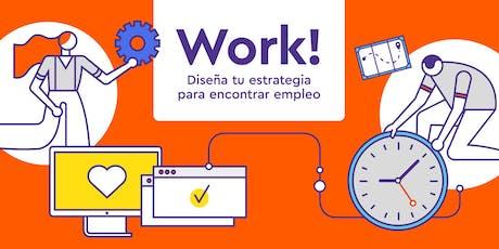 WORK! Diseña tu estrategia para encontrar empleo entradas