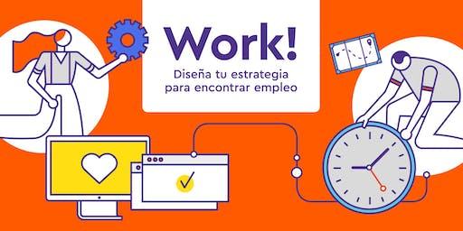 WORK! Diseña tu estrategia para encontrar empleo