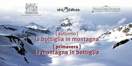 """Vini d'Altura: autunno """"La Bottiglia in Montagna"""" primavera """"La Montagna in Bottiglia"""" biglietti"""