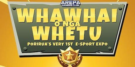 WHAWHAI O NGA WHETU - Porirua eSports Expo tickets