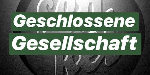 Geschlossene Gesellschaft | 6. - 7. September