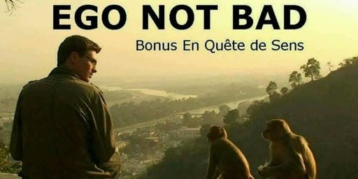 "Ciné-débat : ""Ego not Bad"" dans les bonus de « En quête de sens »"