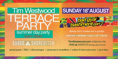 Tim Westwood Summer Terrace Day Party - bad gyal bashment part 2 tickets
