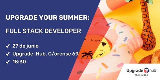 UPGRADE YOUR SUMMER: FULL STACK DEVELOPER