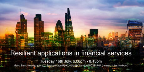 Resilient applications in financial services tickets