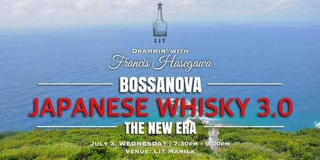 Bossanova Japanese Whisky 3.0 New Era tickets