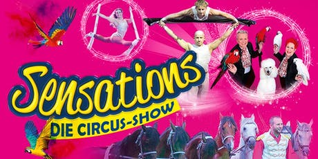 SENSATIONS - Die Circus-Show - Pre-Sell Premiere Tickets