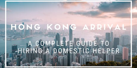 Arriving in Hong Kong: Hiring a Domestic Helper | HelperChoice Workshop tickets