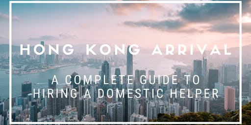 Arriving in Hong Kong: Hiring a Domestic Helper | HelperChoice Workshop
