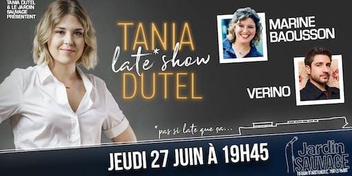 Le Late Show de Tania Dutel