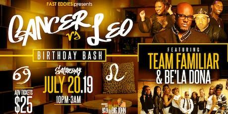 Cancer & Leo Birthday Bash Featuring Team Familiar & Be'la Dona tickets