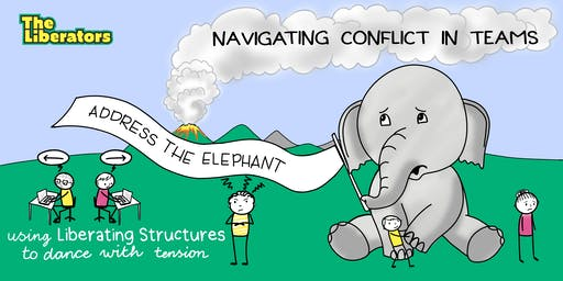 Address The Elephant: How To Navigate Conflict In Teams With Liberating Structures