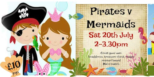 Mermaid v Pirates - Crafty kids club Special