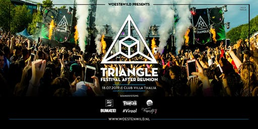 Woest & Wild Presents Triangle Festival After Reunion 18.07.2019