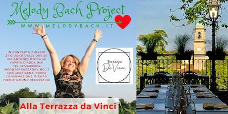Concerto e apericena alla Terrazza da Vinci con Melody Bach biglietti
