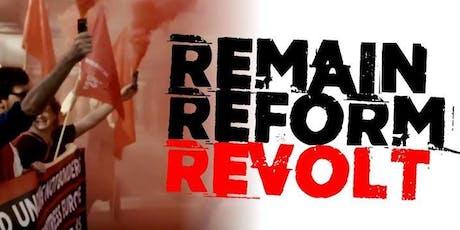 Remain Reform Revolt - Leeds tickets