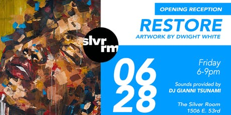 """Restore"" A solo Exhibition by Dwight White tickets"