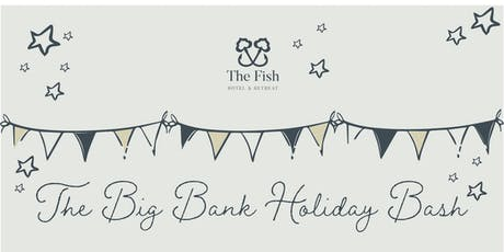 The Big Bank Holiday Bash tickets