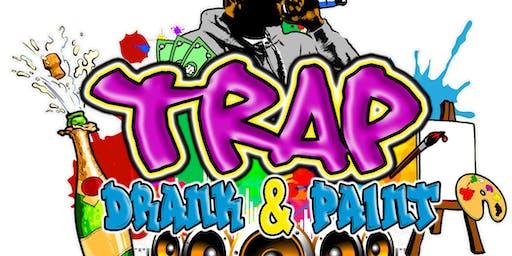 Trap, Drank, & Paint