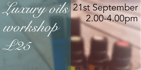 Luxury Essential Oils Workshop tickets