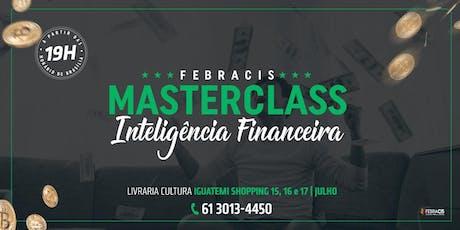 [BRASÍLIA/DF] MASTER CLASS INTELIGÊNCIA FINANCEIRA -3º DIA - A Jornada do Sucesso Financeiro 17/07/19 ingressos