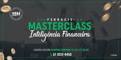 [BRASÍLIA/DF]  MASTER CLASS INTELIGÊNCIA FINANCEIRA 2º DIA - Metas & Objetivos 16/07