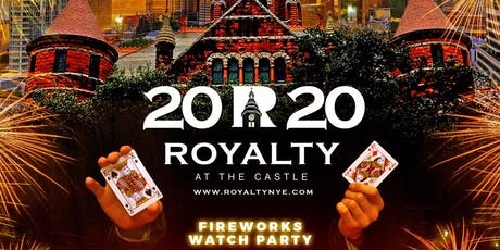 9th Annual New Years Eve 2020 Champagne Life: ROYALTY at The Castle  tickets