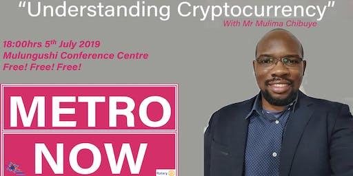 Metro Now - Understanding Cryptocurrency
